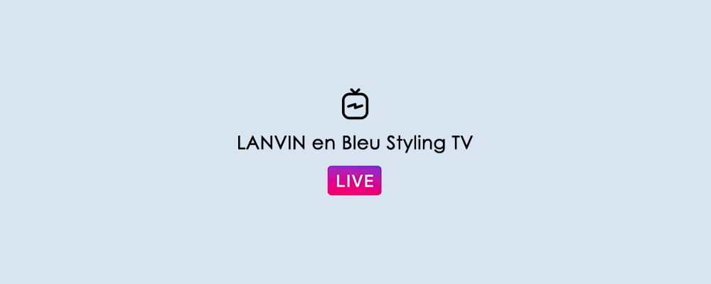 LANVIN en Bleu Styling TV